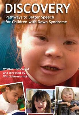 Discovery: Pathways to Better Speech for Children with Down Syndrome 9780974807140