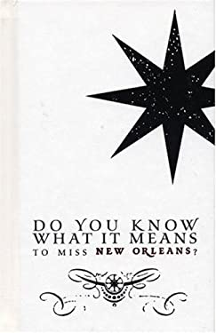 Do You Know What It Means to Miss New Orleans? 9780974199511
