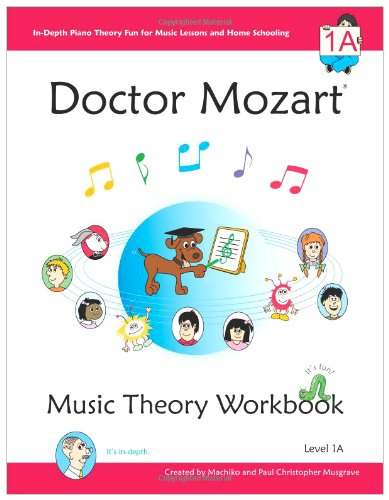 Doctor Mozart Music Theory Workbook Level 1a: In-Depth Piano Theory Fun for Children 's Music Lessons and Home Schooling - Highly Effective for Beginn