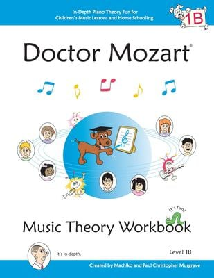 Doctor Mozart Music Theory Workbook Level 1b: In-Depth Piano Theory Fun for Children 's Music Lessons and Home Schooling - Highly Effective for Beginn 9780978127732