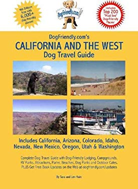 Dogfriendly.Com's California and the West Dog Travel Guide: Pet-Friendly Attractions, Parks, Beaches, Attractions, Dogpark, Restaurants and More... 9780971874275