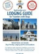 Dogfriendly.Com's Lodging Guide for Travelers with Dogs: Hotels, Resorts, B&bs and Vacation Rentals That Welcome Dogs of All Sizes 9780971874282