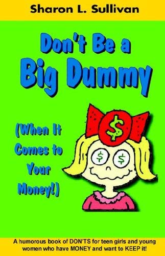 Don't Be a Big Dummy When It Comes to Your Money! 9780977446070