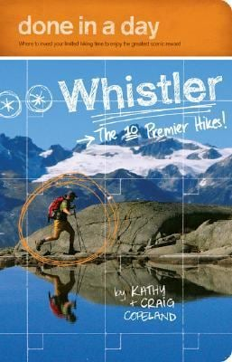 Done in a Day Whistler: The 10 Premier Hikes! 9780973509977