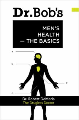 Dr. Bob's Men's Health: The Basics 9780972890762