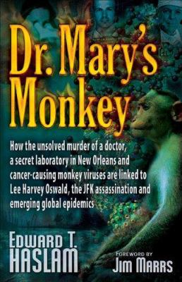 Dr. Mary's Monkey: How the Unsolved Murder of a Doctor, a Secret Laboratory in New Orleans and Cancer-Causing Monkey Viruses Are Linked t 9780977795307