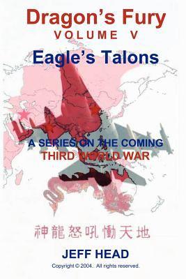 Dragon's Fury - Eagle's Talons (Vol. V) 9780974761039