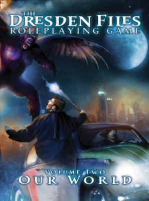 Dresden Files RPG: Volume 2 - Our World