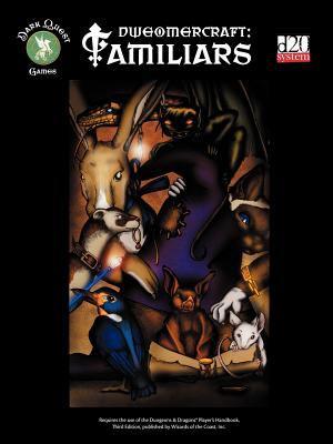 Dweomercraft: Familiars (a D20 Sourcebook) 9780974664507