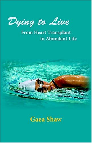 Dying to Live: From Heart Transplant to Abundant Life 9780974959757