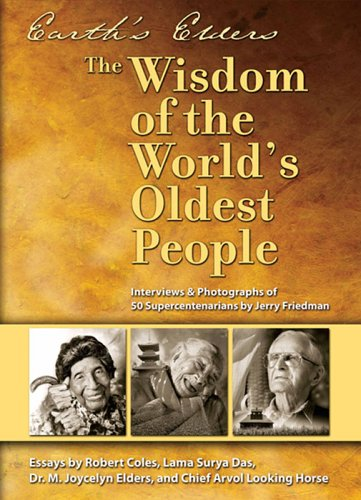 Earth's Elders: The Wisdom of the World's Oldest People 9780976910800