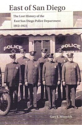 East of San Diego: The Lost History of the East San Diego Police Department