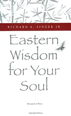 Eastern Wisdom for Your Soul: 111 Meditations for Everyday Enlightenment 9780979790805