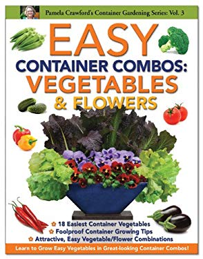 Easy Container Combos: Vegetables & Flowers 9780971222090