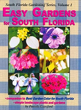 Easy Gardens for South Florida 9780971222007
