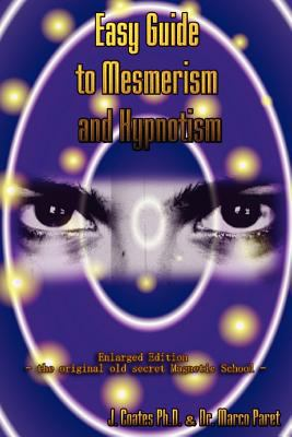 Easy Guide to Mesmerism and Hypnotism 9780979399749