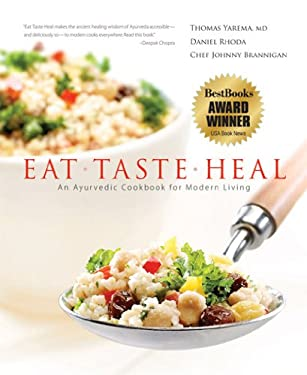 Eat, Taste, Heal: An Ayurevdic Cookbook for Modern Living 9780976917007