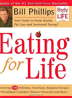 Eating for Life: Your Guide to Great Health, Fat Loss and Increased Energy! 9780972018418
