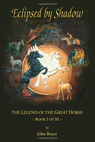 Eclipsed by Shadow: The Legend of the Great Horse 9780972412131
