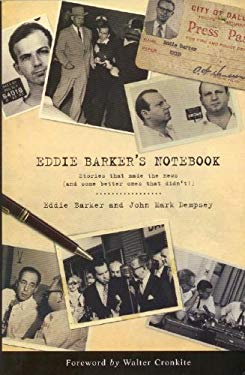 Eddie Barker's Notebook: Stories That Made the News (and Some Better Ones That Didn't!) 9780971766761