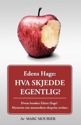 Edens Hage: Hva Skjedde Egentlig? 9780977022847