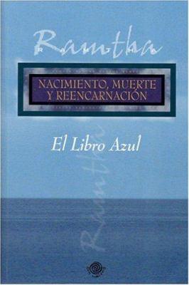 El Libro Azul: Nacimiento, Muerte y Reencarnacion 9780971272521