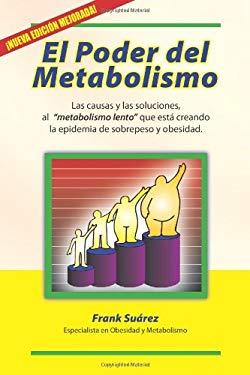 El Poder del Metabolismo: Las Causas y las Soluciones, al
