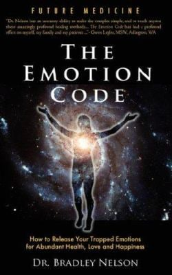 Emotion Code: How to Release Your Trapped Emotions for Abundant Health, Love and Happiness 9780979553707