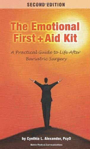 Emotional First Aid Kit: A Practical Guide to Life After Bariatric Surgery 9780976852650