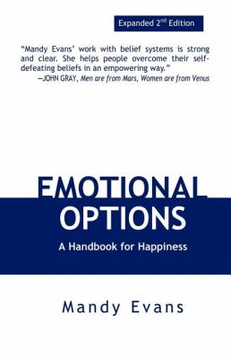 Emotional Options: A Handbook for Happiness 9780976090137