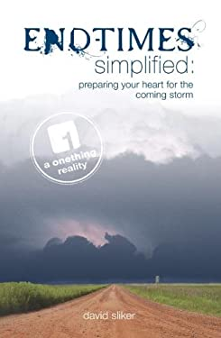 End-Times Simplified: Preparing Your Heart for the Coming Storm 9780977673803