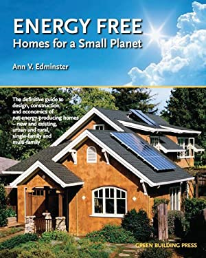 Energy Free: Homes for a Small Planet 9780976491132