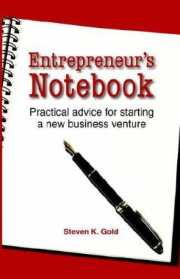 Entrepreneur's Notebook: Practical Advice for Starting a New Business 9780976279037