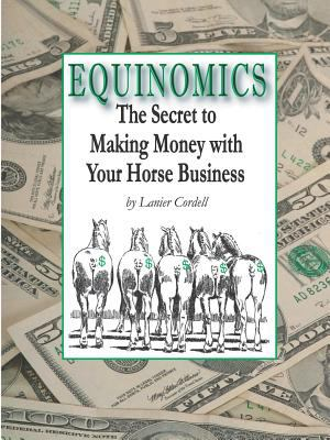 Equinomics: The Secrets to Making Money with Your Horse Business 9780975409206