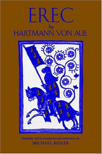 Erec by Hartmann Von Aue: Translation, Introduction, Commentary 9780976087304