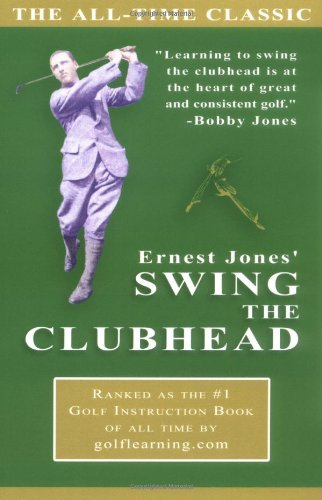 Ernest Jones' Swing the Clubhead 9780976017400