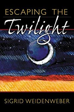 Escaping the Twilight 9780972653558