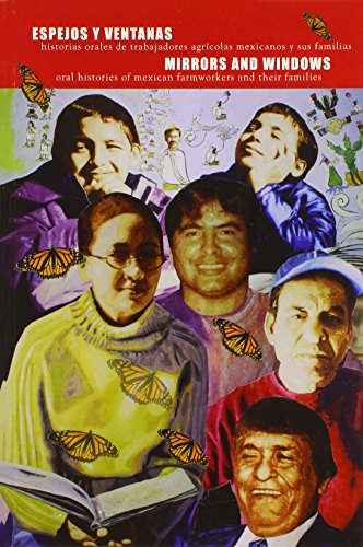 Espejos y Ventanas/Mirrors and Windows: Historias Orales de Trabajadores Agricolas Mexicanos y Sus Familias/Oral Histories of Mexican Farmworkers and 9780971299665
