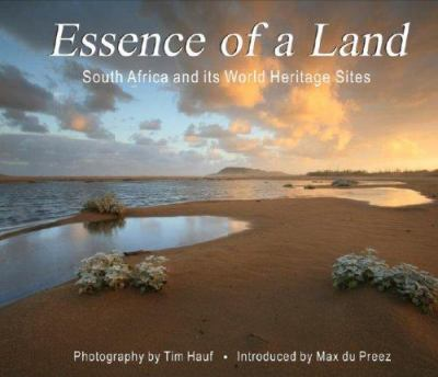 Essence of a Land: South Africa and Its World Heritage Sites [With CDROM] 9780972074384