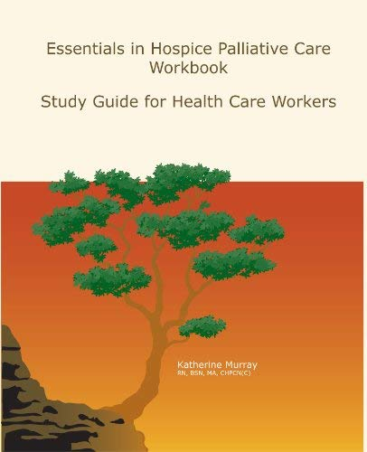 Essentials in Hospice Palliative Care Workbook: Study Guide for Health Care Workers 9780973982848