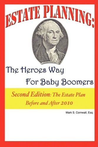 Estate Planning: The Heroes Way for Baby Boomers 9780977851423