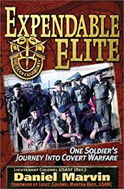Expendable Elite: One Soldier's Journey Into Covert Warfare 9780972020718