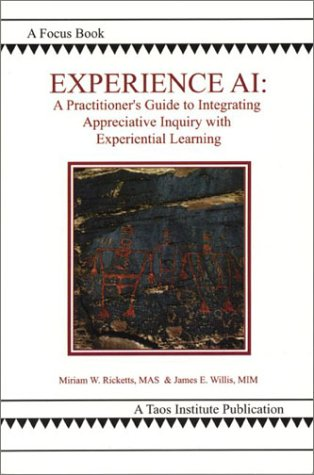 Experience AI: A Practitioner's Guide to Integrating Appreciative Inquiry and Experiential Learning