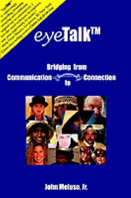 Eyetalk: Bridging from Communication to Connection 9780971241213