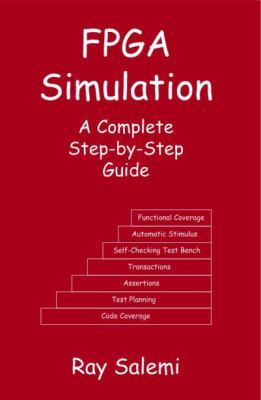 FPGA Simulation: A Complete Step-By-Step Guide 9780974164908