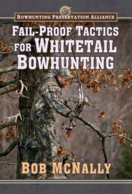 Fail-Proof Tactics for Whitetail Bowhunting 9780976923343
