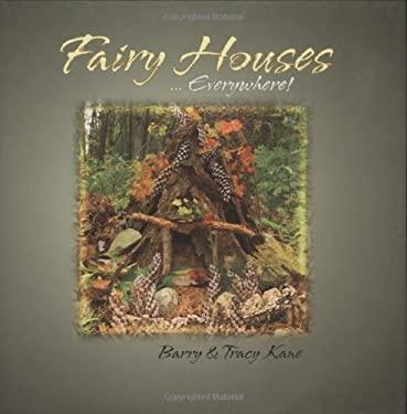 Fairy Houses ... Everywhere! 9780970810441