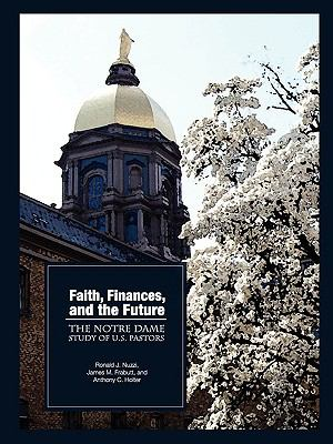 Faith, Finances, and the Future: The Notre Dame Study of U.S. Pastors 9780978879358