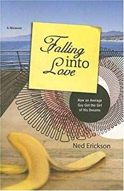Falling Into Love: How an Average Guy Got the Girl of His Dreams 9780976817536