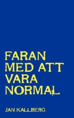 Faran Med Att Vara Normal 9780979344909